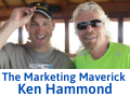 The Marketing Maverick…        Ken Hammond
